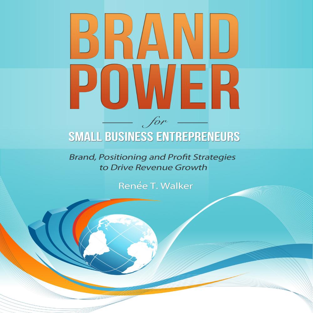 Brand Power for Small Business Entrepreneurs