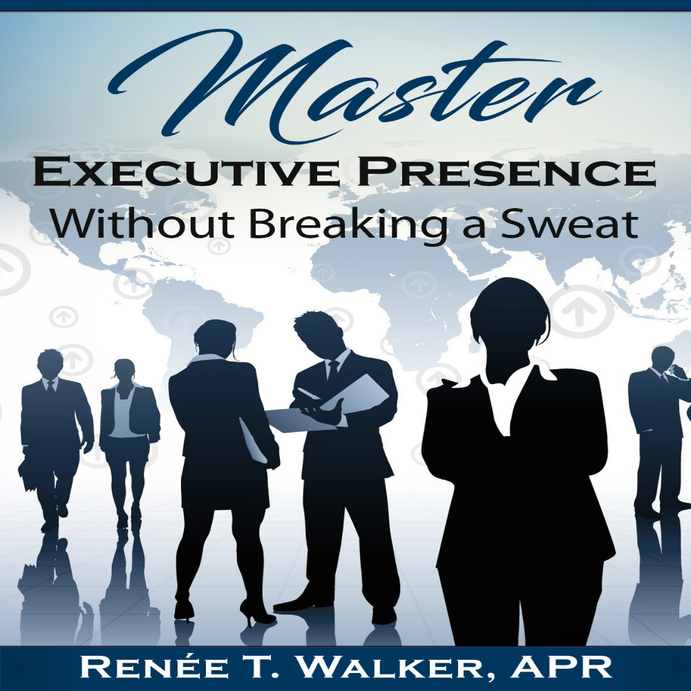 Master Executive Presence Renee Walker